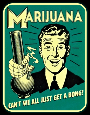 marijuana - can't we all just get a bong
