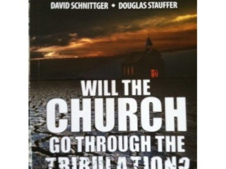 Will the Church Go Through the Tribulation?