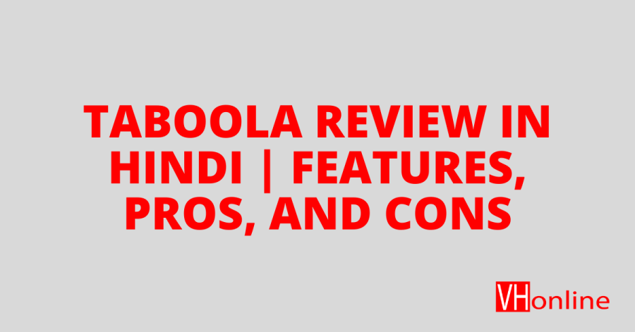 Taboola Review in Hindi | Features, Pros, and Cons