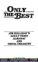 Only the Best: Jim Holliday's Adult Video Almanac and Trivia Treasury