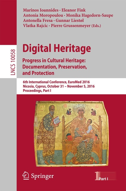 Digital Heritage. Progress in Cultural Heritage: Documentation, Preservation, and Protection-    Part I