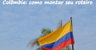 Colômbia: como montar seu roteiro