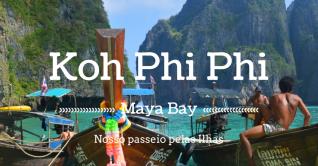 Finalmente Maya Bay: nosso passeio pelas ilhas Koh Phi Phi