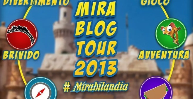 MiraBlogTour2013 un BlogTour a Mirabilandia