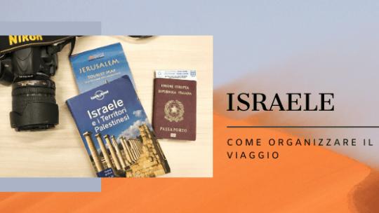 Israele, come organizzare il viaggio
