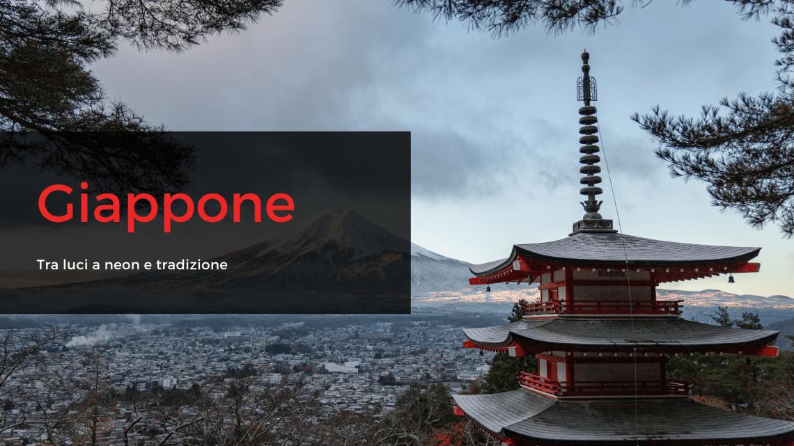 Giappone tra luci a neon e tradizione