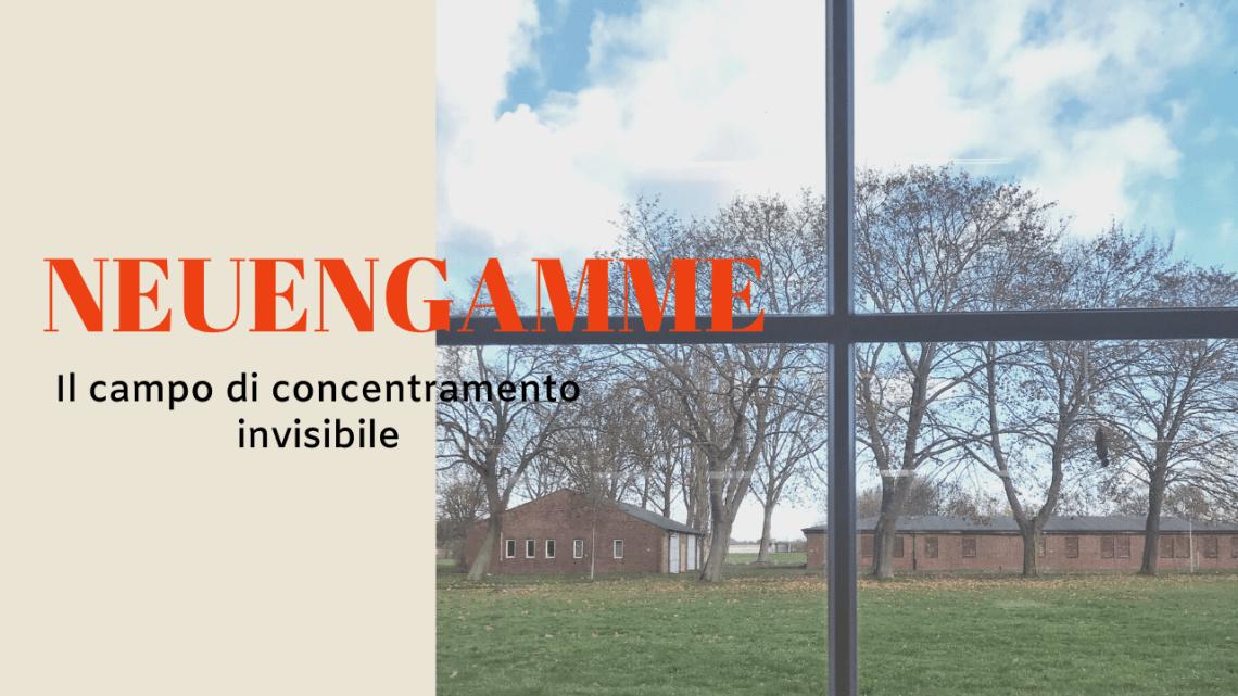 Neuengamme, il campo di concentramento invisibile