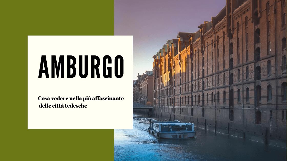 Amburgo, cosa vedere nella più affascinante delle città tedesche