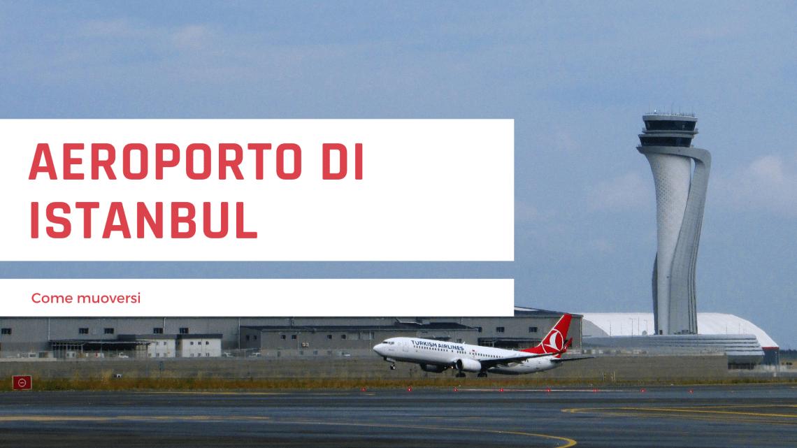 Aeroporto di Istanbul: informazioni utili