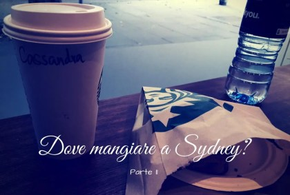 Dove mangiare a Sydney? Seconda parte