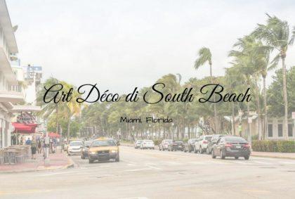 Art Déco di South Beach e la famosa Ocean Drive