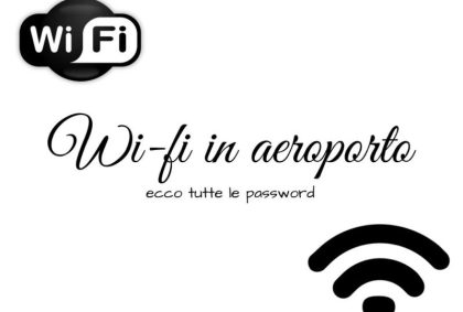 Wi-fi in aeroporto? Ecco tutte le password
