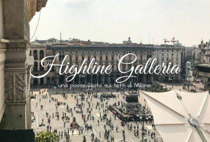 Highline Galleria, una passeggiata sui tetti di Milano