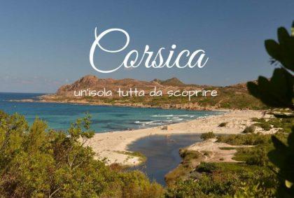 Corsica: un'isola tutta da scoprire