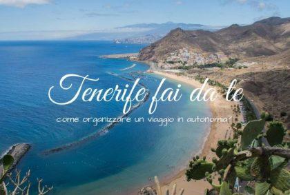 Tenerife fai da te: come organizzare un viaggio in autonomia?
