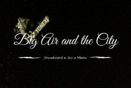 Big Air and the City: sci e snowboard a Milano