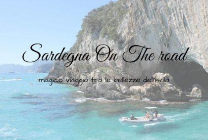 Sardegna On The Road: magico viaggio tra le bellezze dell'isola