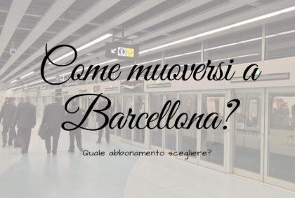 Abbonamenti dei trasporti a Barcellona: quale scegliere?