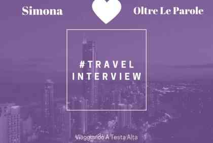 Travel Interview Simona – Oltre Le Parole