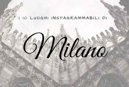 10 luoghi instagrammabili di Milano