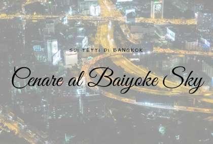 Cenare al Baiyoke Sky