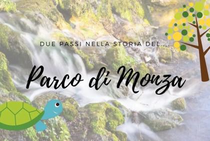 Due passi nella storia del … Parco Di Monza [VIDEO]