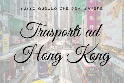 Trasporti ad Hong Kong, tutto quello che devi sapere