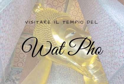 Visitare il Wat Pho, il tempio del Buddha sdraiato