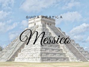 Messico Guida Pratica