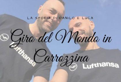 Giro del Mondo in carrozzina: la storia di Danilo e Luca