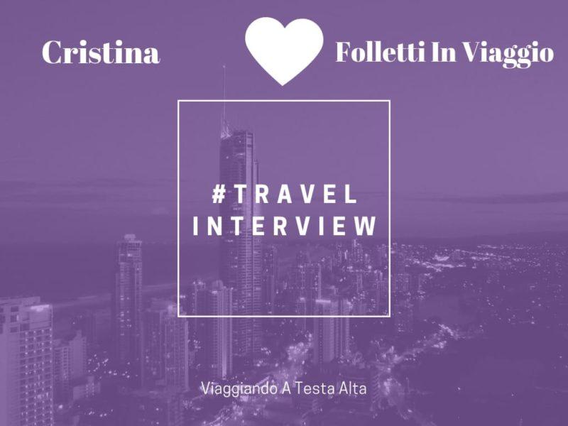 Travel Interview Cristina - Folletti In Viaggio