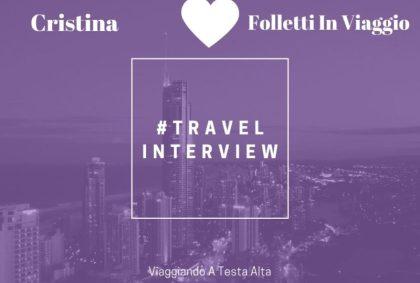 Travel Interview Cristina – Folletti In Viaggio