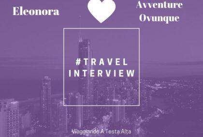 Travel Interview Eleonora – Avventure Ovunque