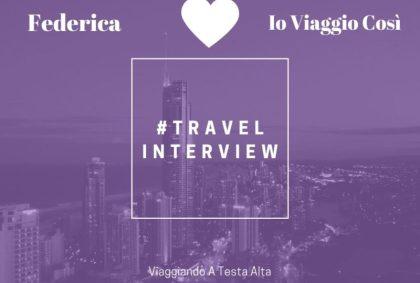 Travel Interview Federica – Io Viaggio Così