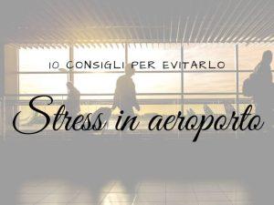 Stress in aeroporto
