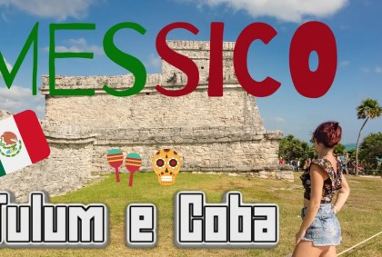 TULUM e COBA, il Messico Selvaggio – MESSICO DAY 5 [VIDEO]