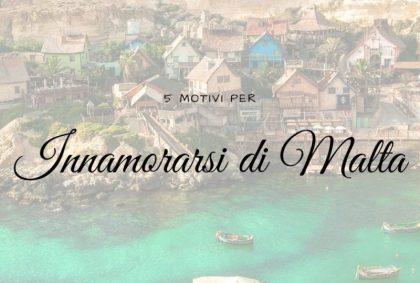 5 motivi per innamorarsi di Malta