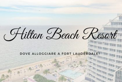 Hilton Beach Resort: dove alloggiare a Fort Lauderdale?
