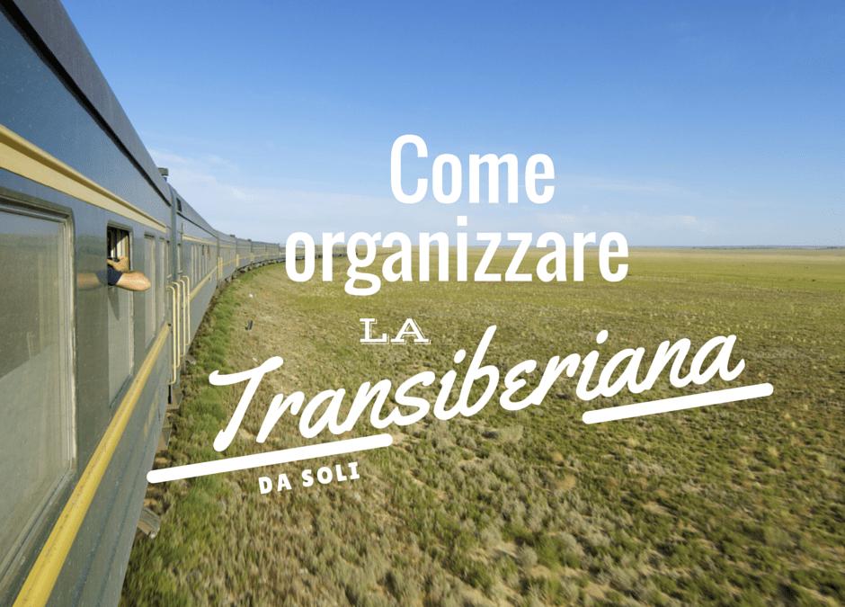 Come Organizzare la Transiberiana  Viaggiare da Soli  partire da soli  viaggio da solo