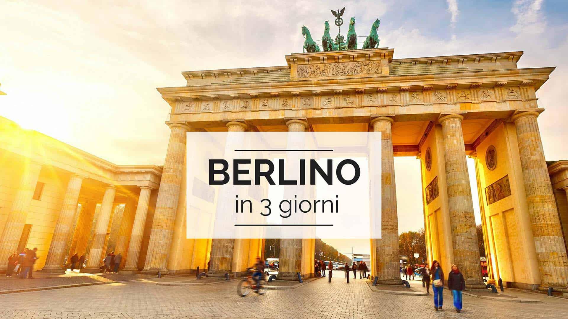 Berlino in 3 giorni consigli utili per un week end lungo