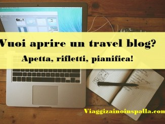 Aprire un travel blog? errori da evitare