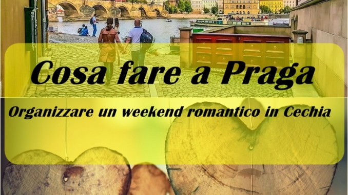 Cosa fare a Praga weekend romantico