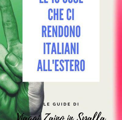 Le 10 cose che ci rendono italiani all'estero