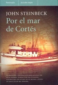 Viajadviajadmalditos-Por el mar de Cortés- Jhon Steinbeck
