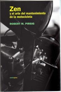 Viajad viajad malditos- blog de viajes- viajar-zen-y-el-arte-del-mantenimiento-de-la-motocicleta- Robert M. Pirsig
