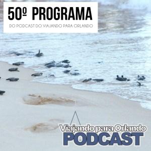 Viajando para Orlando – Podcast – 50