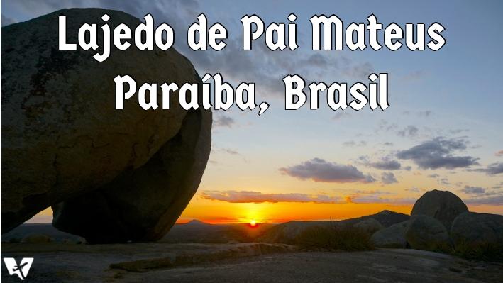 Lajedo de Pai Mateus – o Paraíso Rochoso da Paraíba