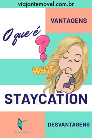 O que é Staycation, o que fazer, desvantagens e vantagens