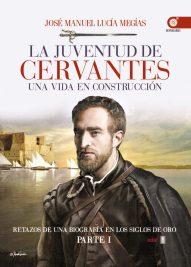 La juventud de Cervantes por Jose Manuel Lucia Megias