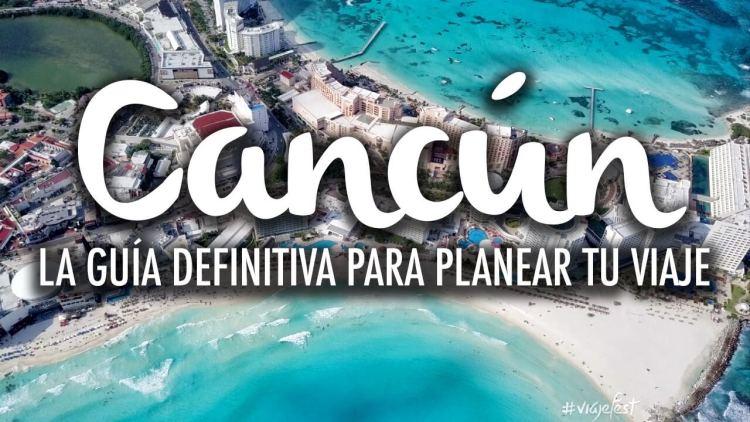 Cancún la Guía Definitiva para planear tu viaje